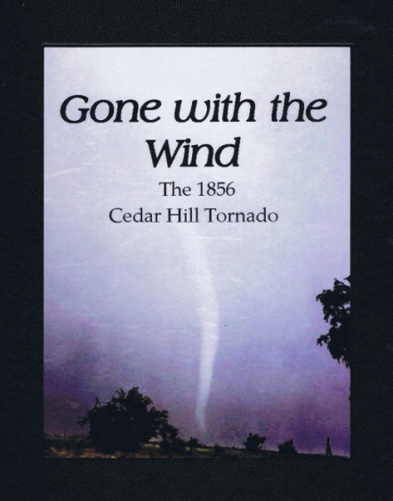 Gone with the Wind, The 1856 Cedar Hill Tornado